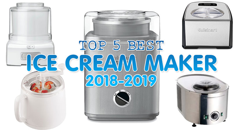 Best Ice Cream Maker 2018